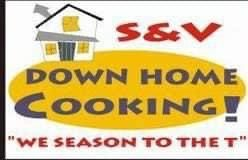 S&V DOWN HOME COOKING Restaurant & Catering